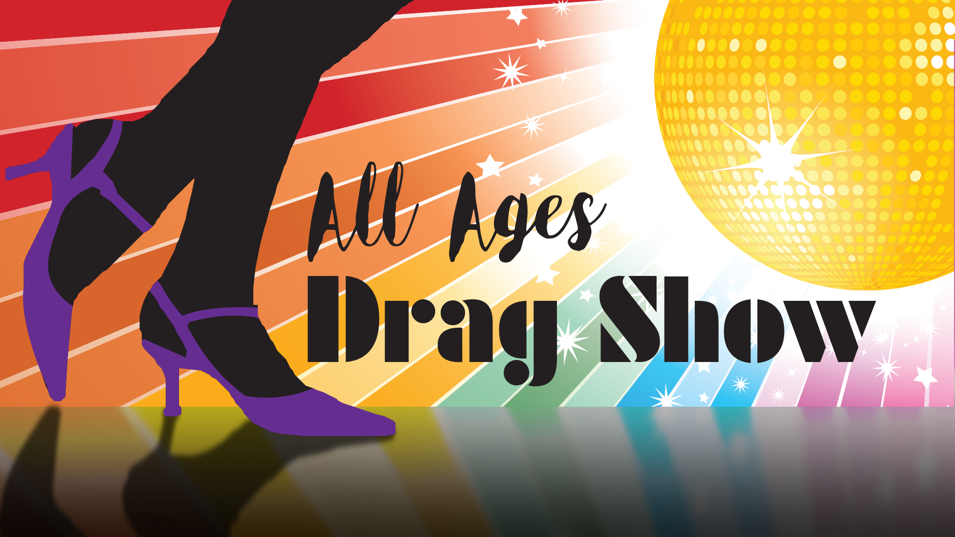 All Ages Drag Show graphic of shoes and rainbow.