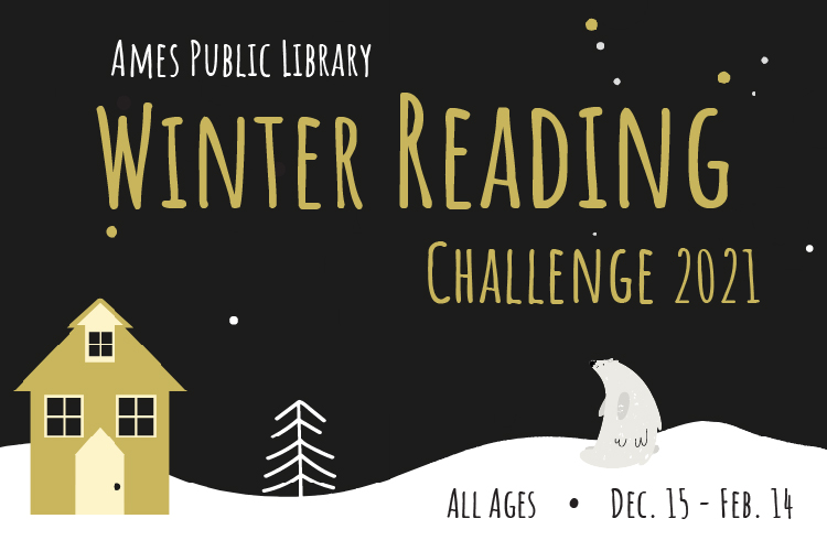 Ames Public Library Reading Challenge 2021 - All Ages - Dec. 15 - Feb. 14