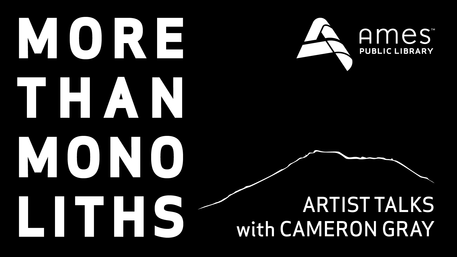 More Than Monoliths: Artist Talks with Cameron Gray