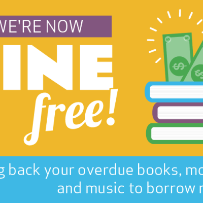We're now fine free! Bring back your overdue books, movies, and music to borrow more.