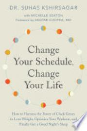 Cover image for Change Your Schedule, Change Your Life