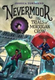 Cover image for Nevermoor: The Trials of Morrigan Crow