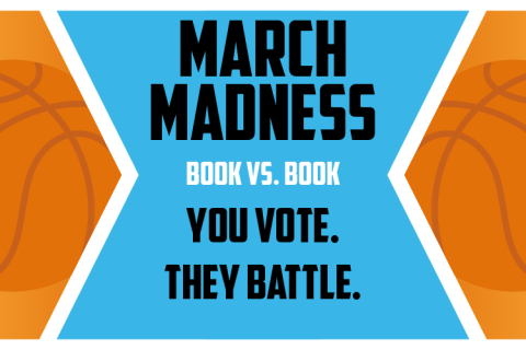 March Madness. Book vs. Book. You Vote. They Battle.