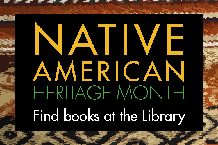 Native American Heritage Month - Find books at Ames Public Library