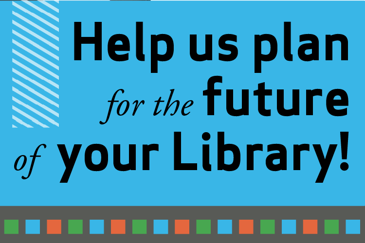 Help us plan for the future of Ames Public Library!