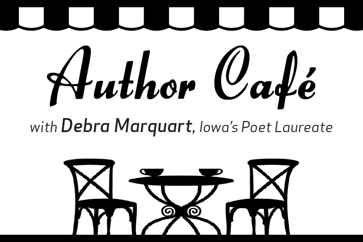 Black silhouette of cafe with text that says Author Cafe with Debra Marquart