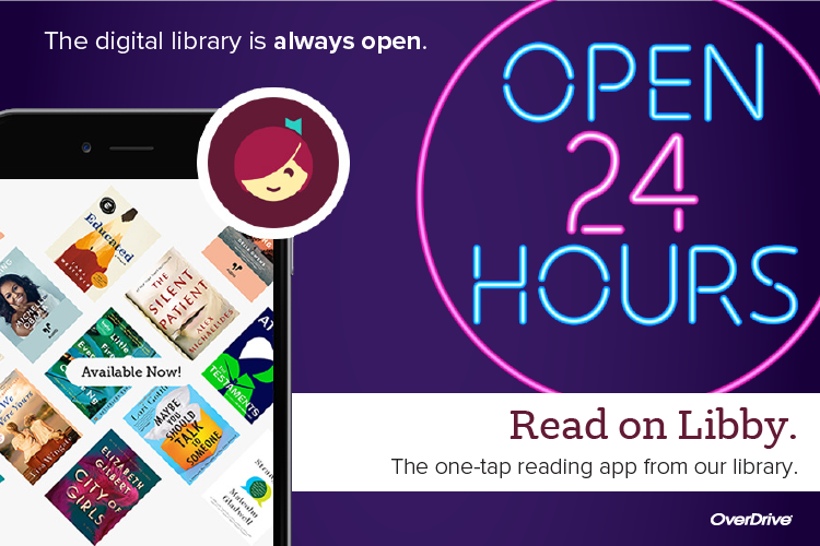 Text advertising Libby app  with the Libby logo next to Open 24 Hours graphic and a picture of a phone with book covers