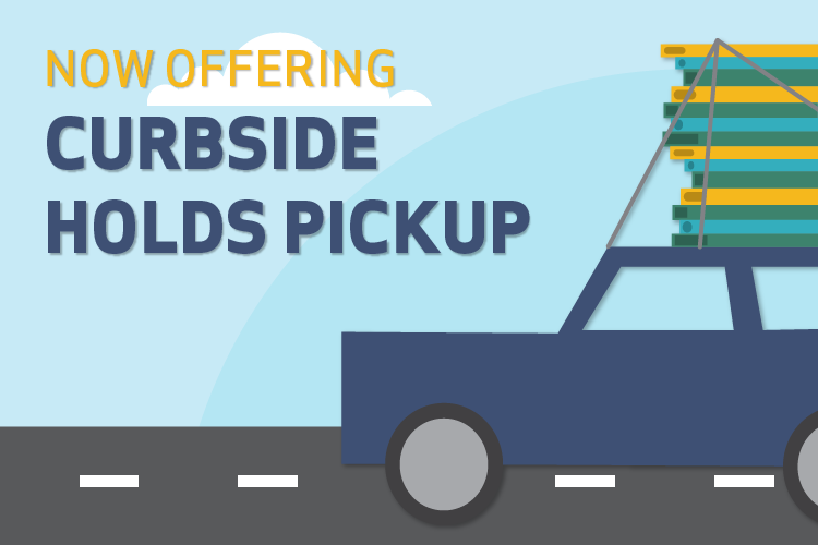 Now Offering Curbside Holds Pickup