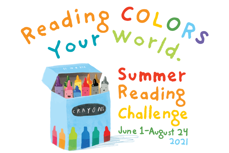 Reading Colors Your World - Summer Reading Challenge June 1 - August 221, 2021