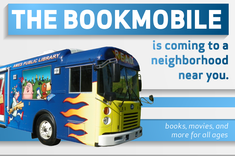The Bookmobile is coming to a neighborhood near you. books, movies, and more for all ages