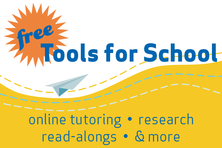 Free Tools for School: online tutoring, research, read-alongs, & more